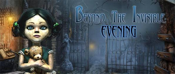 Beyond the Invisible: Evening - Step into the shoes of an orphan boy as you investigate the darkness that surrounds your village.